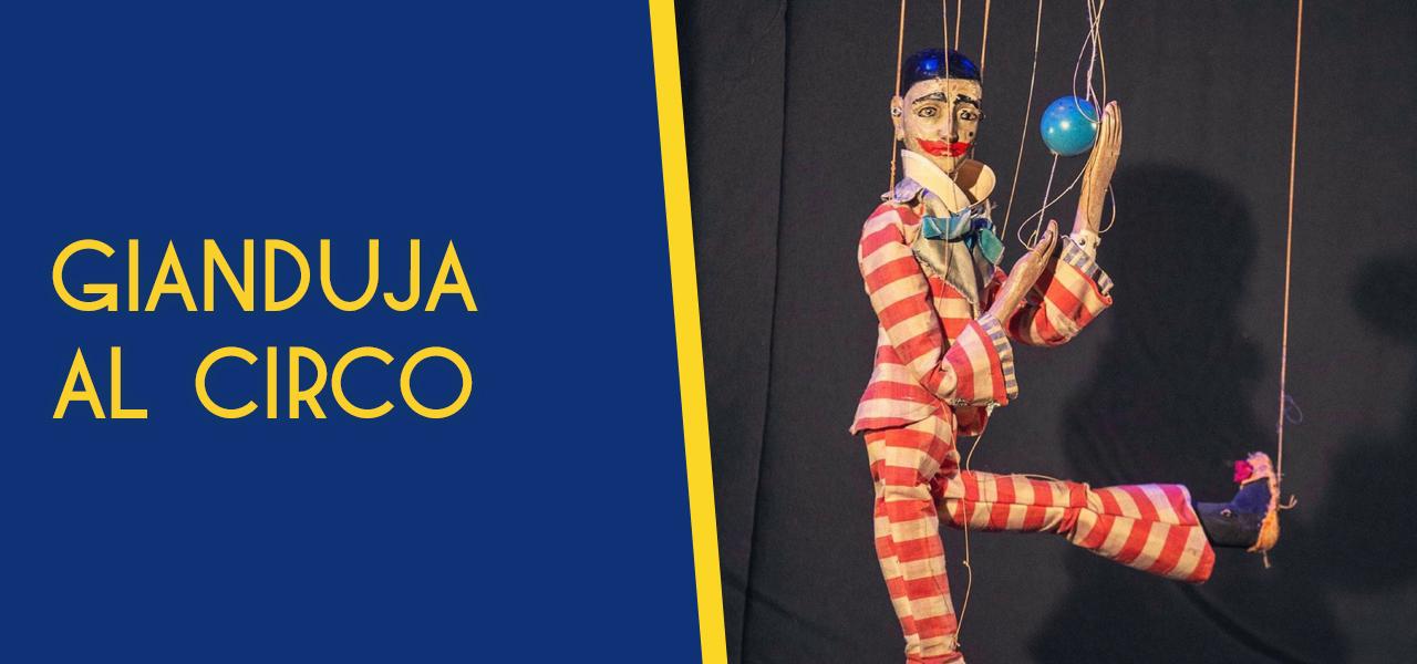 """""""Gianduja al circo"""" DELLA COMPAGNIA MARIONETTE GRILLI"""