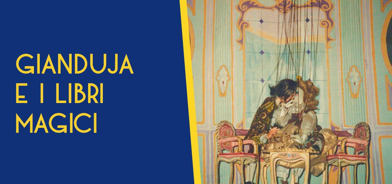 """Gianduja e i libri magici Repertorio """"Marionette e Tradizione"""""""